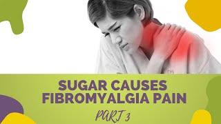 Sugar Causes Fibromyalgia Pain