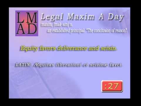 "Legal Maxim A Day - Apr. 23rd 2013 - ""Equity favors deliverance..."""