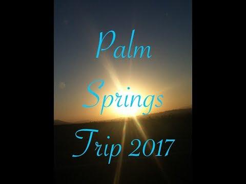 Palm Springs Trip 2017