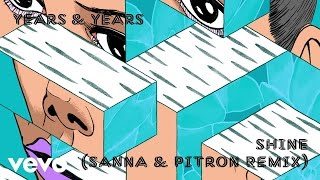 Years & Years - Shine (Sanna & Pitron remix)