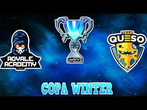 COPA WINTER | ROYALE ACADEMY VS TEAM QUESO | ARENA OF VALOR