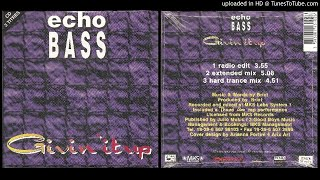 Echo Bass – Givin' It Up (Extended Mix) 1995