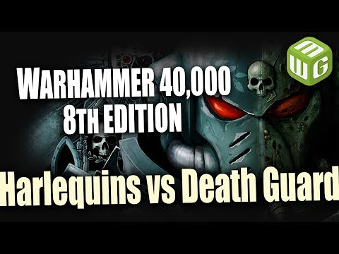 Harlequins vs Death Guard Warhammer 40k 8th Edition Battle Report Ep 85