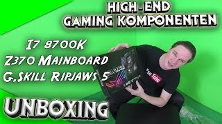 Unboxing High-End Gaming Komponenten! i7 8700K + Z370 Mainboard + G.Skill Ripjaws 5