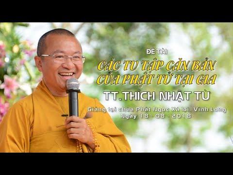Các tu tập căn bản của Phật tử tại gia - TT. Thích Nhật Từ