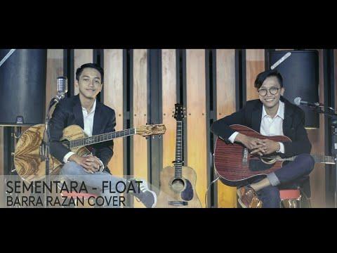 Float - Sementara (Barra Razan Cover)