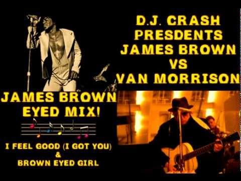 Brown Eyed Mix (DJ Crash) - James Brown & Van Morrison