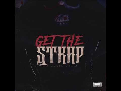 Joell Ortiz - Get The Strap (Freestyle)