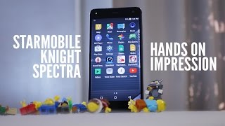 Starmobile Knight Spectra hands-on, first impressions