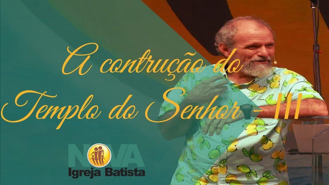 CONSTRUINDO O TEMPLO DO SENHOR   III
