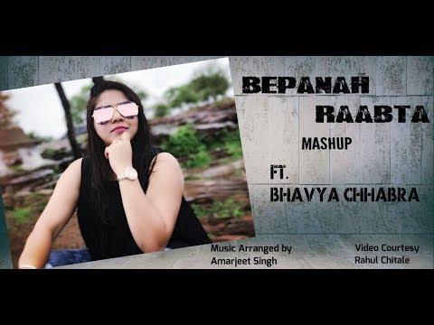 Bepanah || Main Agar || Raabta || Mashup || Cover || Ft. Bhavya Chhabra