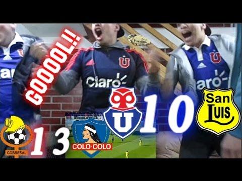 Reacción U.De Chile 1 vs San Luis 0 y Cobresal 1 vs Colo colo 3   20/05/2017 CAMPEON LA U