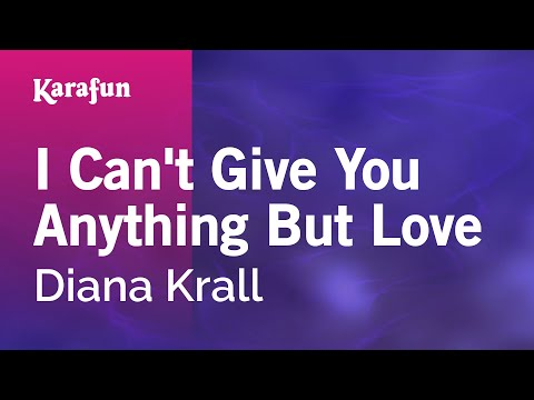 Karaoke I Can't Give You Anything But Love - Diana Krall *