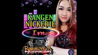 KANGEN NICKERIE - IMAS ADEN RAWARONTEX INDONESIA
