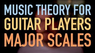 Music Theory for GUITAR 1 Major Scales