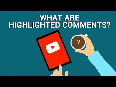 What are Highlighted Comments in YouTube?