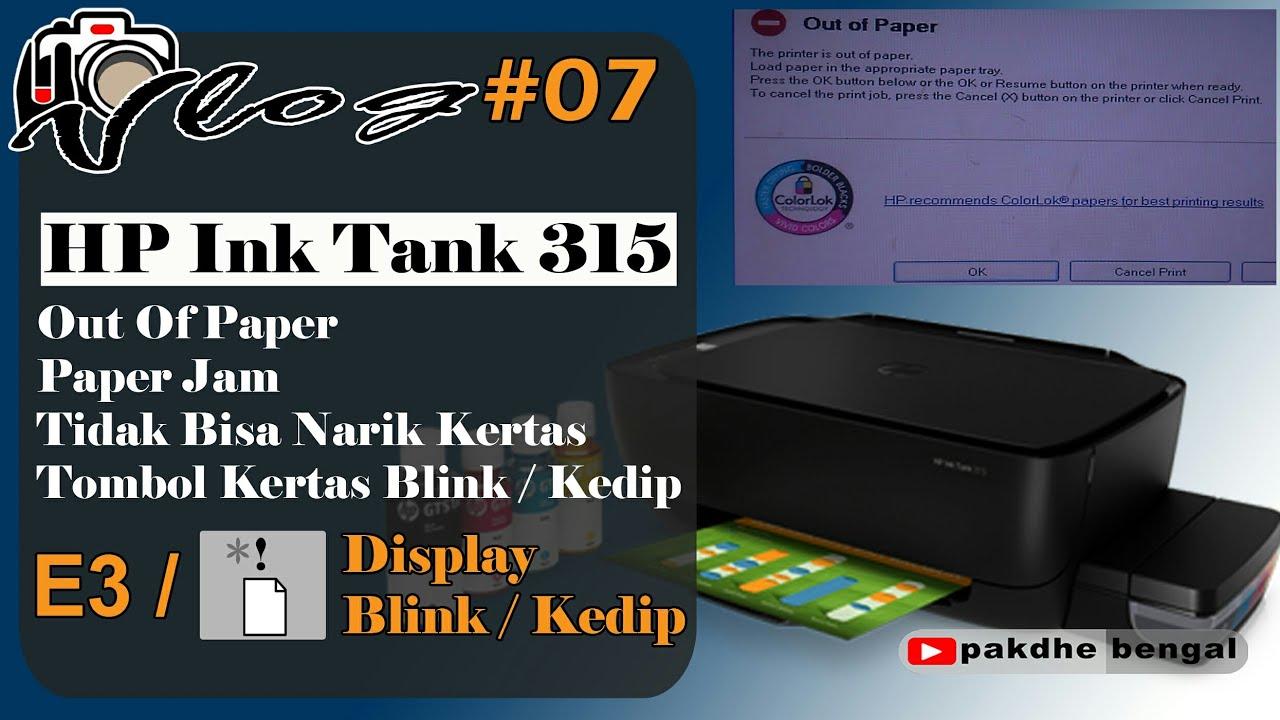Vlog 7 Perbaiki Hp Ink Tank 315 Tidak Narik Kertas Printer Hp Ink Tank 315 310