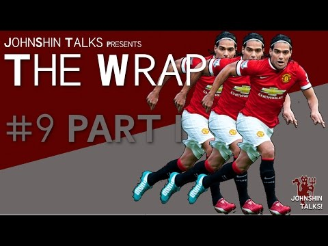 Bale? Vidal? Stop it... Falcao? YES! // Manchester United The Wrap #9 // Part I