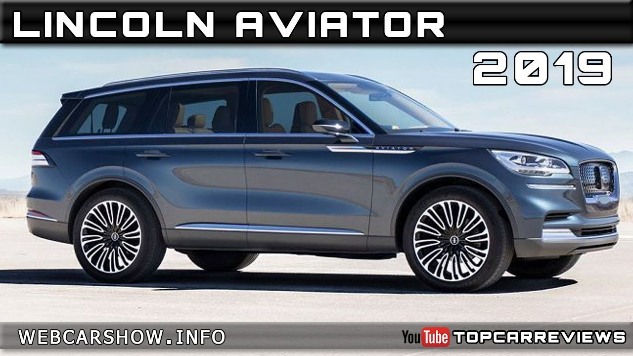 2020 Lincoln Aviator Price, Release Date, Interior >> 2019 Lincoln Aviator Review Rendered Price Specs Release Date