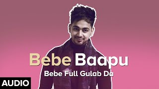 Bebe Baapu Kulshan Sandhu Gupz Sehra Free MP3 Song Download 320 Kbps