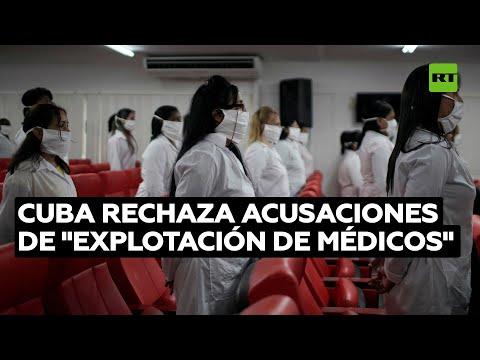 """Cuba rechaza las declaraciones de EE.UU. sobre """"explotación de médicos"""""""