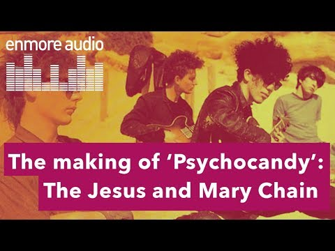 Engineering The Sound: The Jesus and Mary Chain's 'Psychocandy'