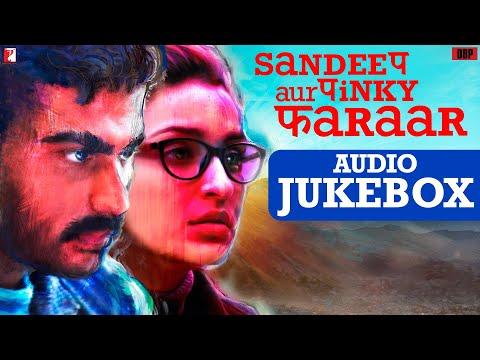 Sandeep Aur Pinky Faraar   Audio Jukebox   Anu Malik, Dibakar Banerjee, Narendra   Arjun, Parineeti