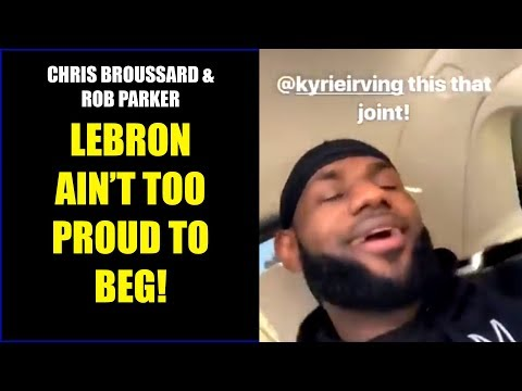 Chris Broussard & Rob Parker: Is LeBron James Recruiting Kyrie Irving?
