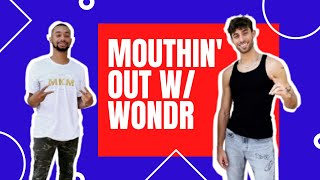 Mouthin Out interview with WONDR