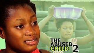 The Abused Child Season 2 - 2018 Latest Nigerian Nollywood Movie Full HD | Watch Now