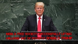 US President Donald Trump Says 'India a free society, successfully lifting millions out of poverty'