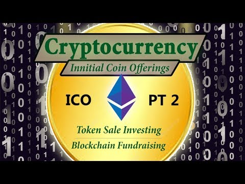 ICOs Part 2 - What To Know Before Funding Innitial Coin Offerings