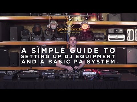 A Simple Guide to Setting Up DJ Equipment and a Basic PA System