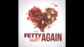 again - fetty wap HQ
