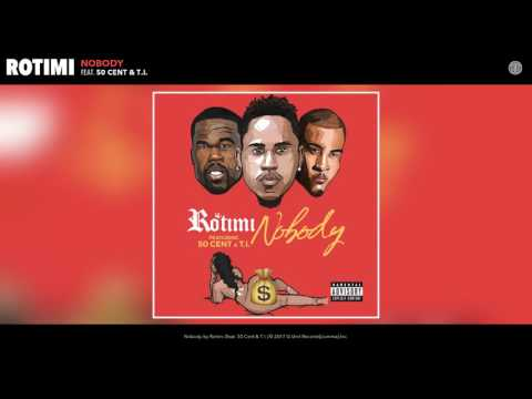 Rotimi - Nobody (feat. 50 Cent & T.I.) (Audio)