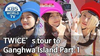 Dahyun, Chaeyoung and Tzuyu's healing tour to Ganghwado Island Part.1[Battle Trip/2019.05.26]
