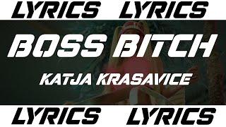 BOSS BITCH - KATJA KRASAVICE (LYRICS)