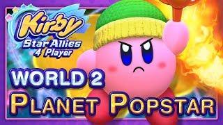 Kirby Star Allies: World 2 - Planet Popstar (4-Player)