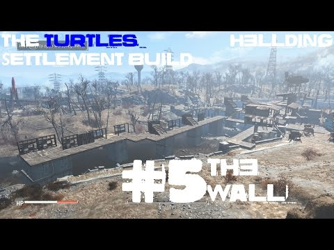 Fallout4. The turtles settlement building Part5 - The Wall