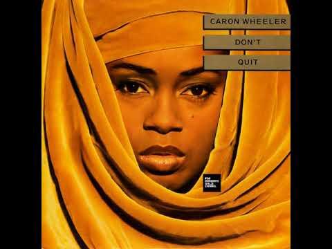 Caron Wheeler - Don't Quit (LYRICS)