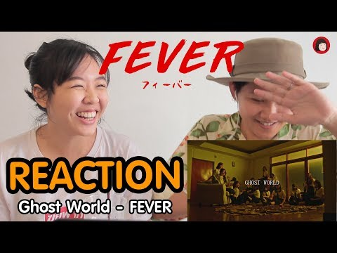 [REACTION] MV Ghost World  - FEVER