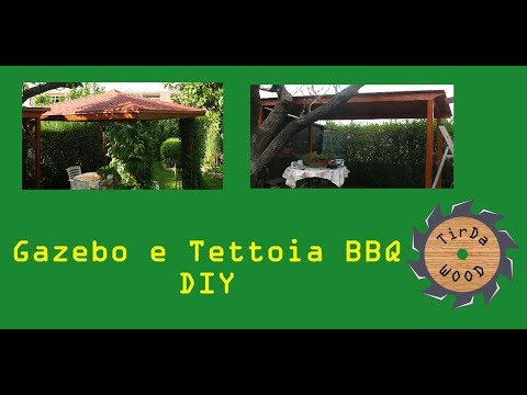 Gazebo e Tettoia BBQ DIY