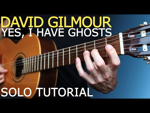 TUTORIAL#19 - David Gilmour - Yes, I Have Ghosts (Solo)