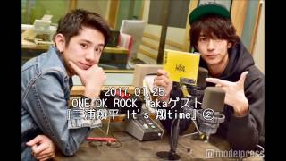 説明 2017.01.25. FM NACK5 『三浦翔平 It's翔time』 ゲスト ONE OK ROC...