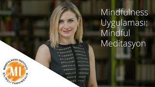 Mindfulness Uygulaması: Mindful Meditasyon