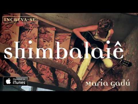 Maria Gadú - Shimbalaiê [Áudio Oficial]