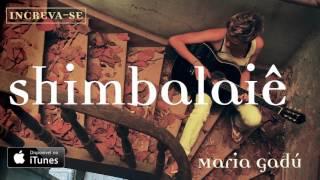 Maria Gadú - Shimbalaiê [Áudio Oficial] thumbnail