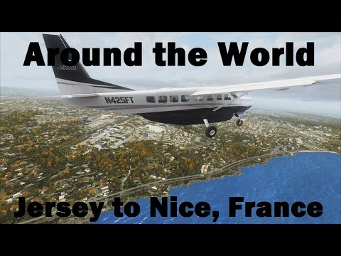 FSX | Around the World Episode #9 - Jersey to Nice