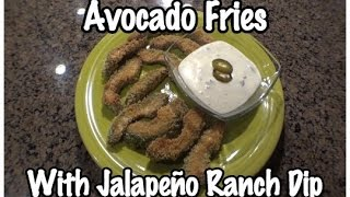 Avocado Fries With Jalapeno Ranch Dipping Sauce