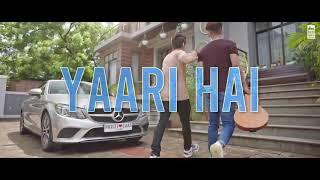 Yaari hai -Tony Kakkar /Side Garth Nigam/ Riyaz Alyi / Happy Friendship day official Video